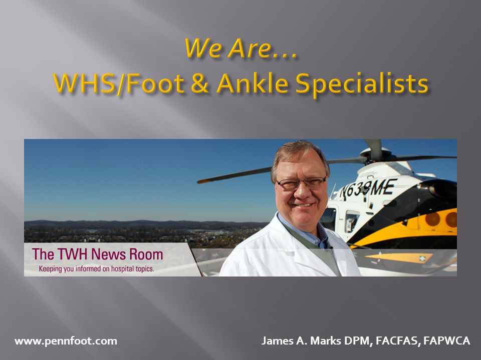 We Are… WHS/Foot & Ankle Specialists