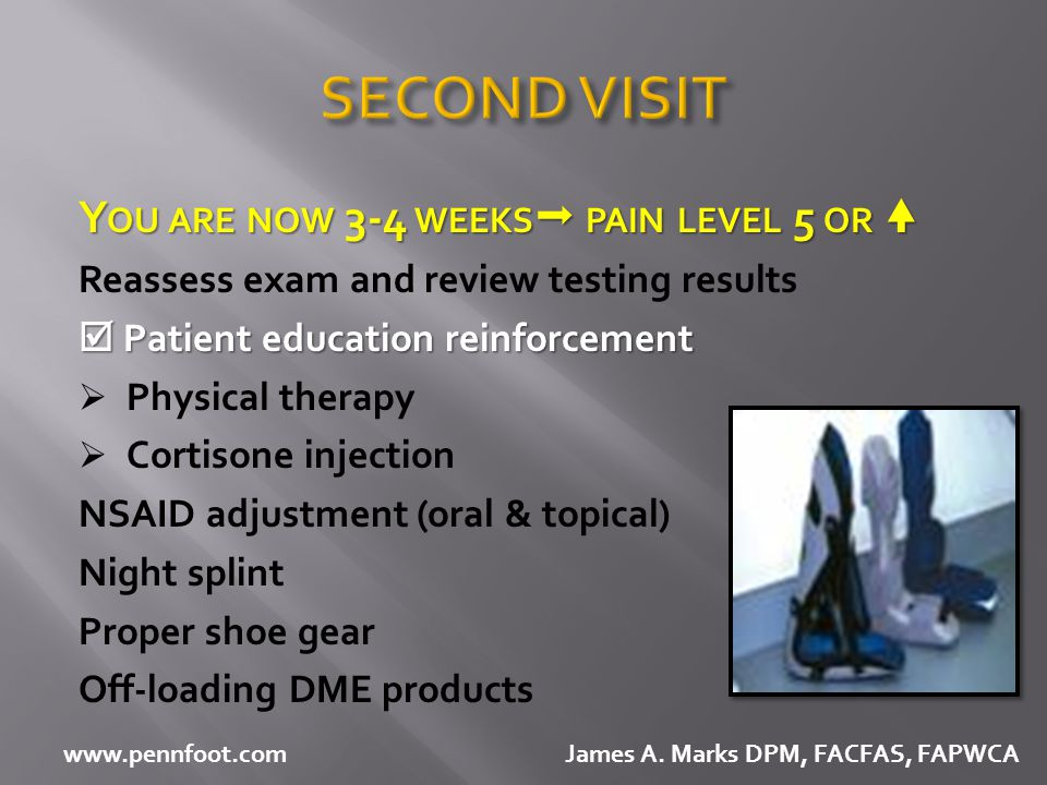 SECOND VISIT You are now 3-4 weeks pain level 5 or 
