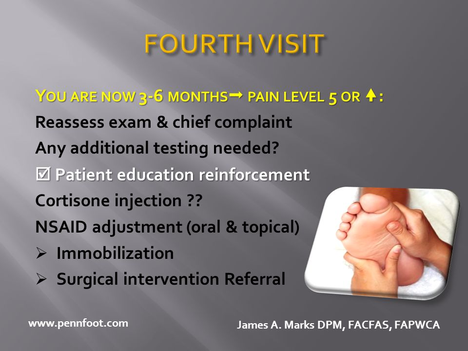 FOURTH VISIT You are now 3-6 months pain level 5 or :