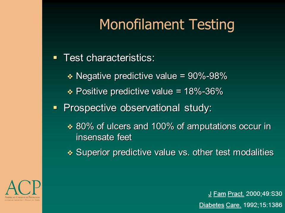 Monofilament Testing Test characteristics: