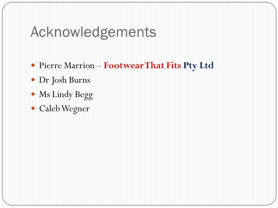 Acknowledgements Pierre Marrion – Footwear That Fits Pty Ltd