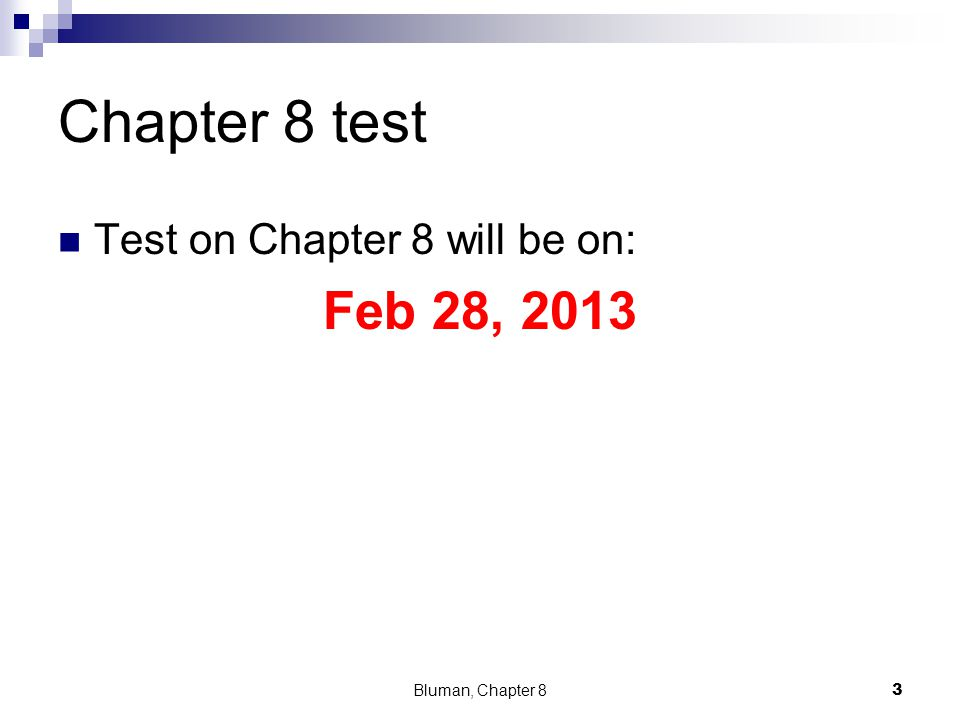 Chapter 8 test Feb 28, 2013 Test on Chapter 8 will be on: