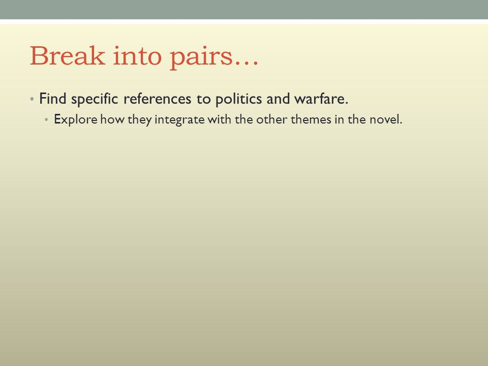Break into pairs… Find specific references to politics and warfare.