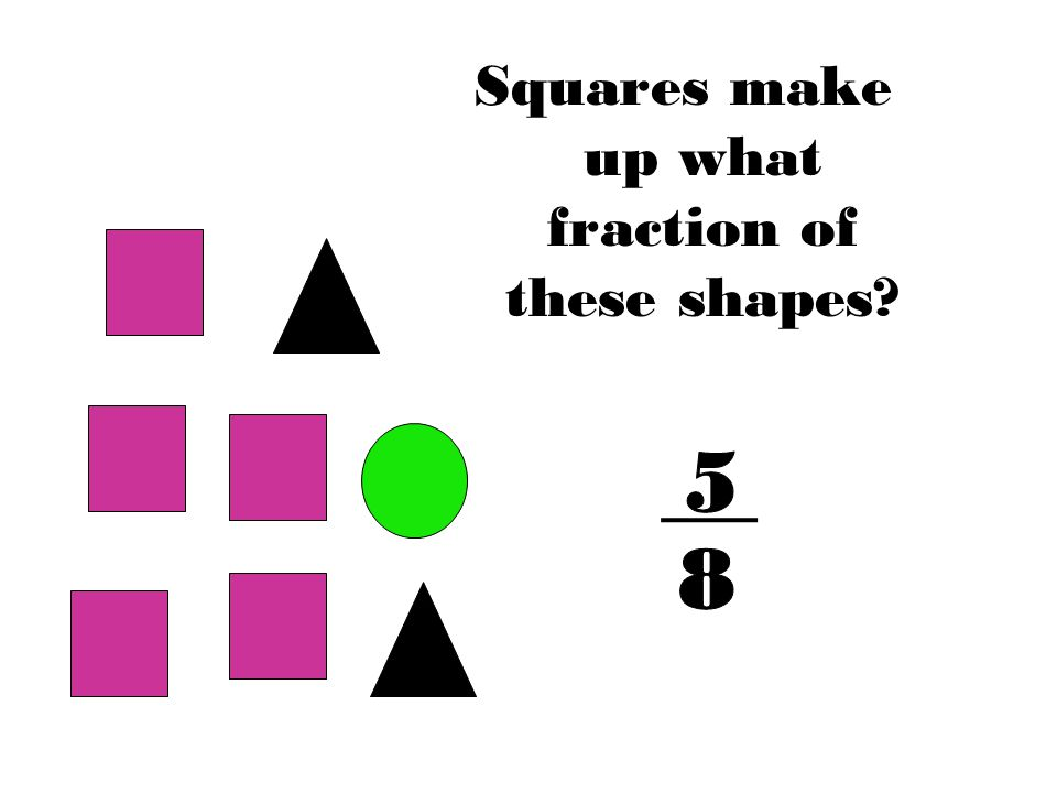 Squares make up what fraction of these shapes