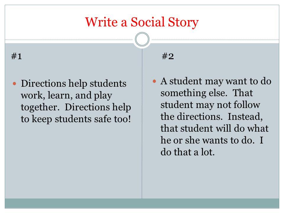Write a Social Story #1. #2.