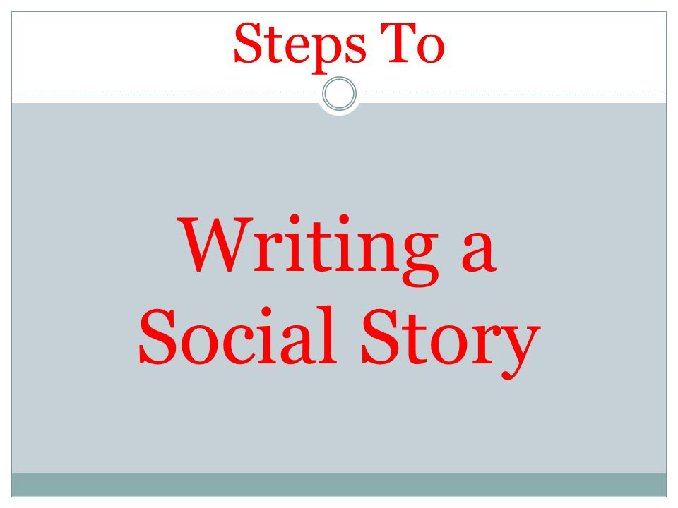 Steps To Writing a Social Story