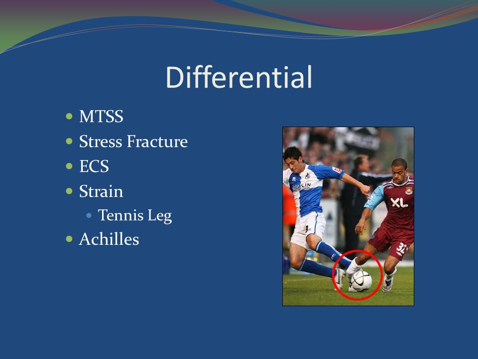 Differential MTSS Stress Fracture ECS Strain Tennis Leg Achilles