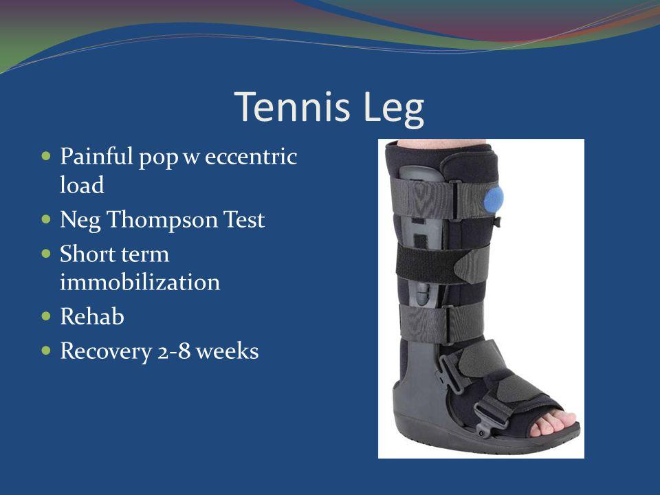 Tennis Leg Painful pop w eccentric load Neg Thompson Test
