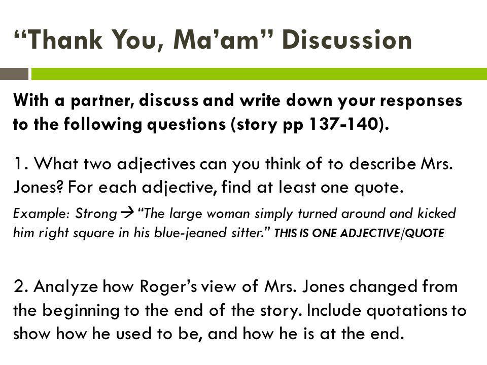 "thank you ma am essay prompt 7th grade reading: ""thank you, ma'm"" by langston hughesa) prompt: what is the relationship between the two main characters criteria."