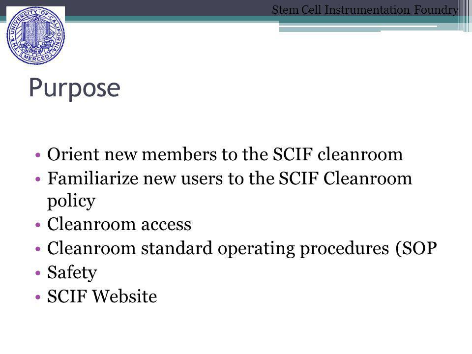 Purpose Orient new members to the SCIF cleanroom