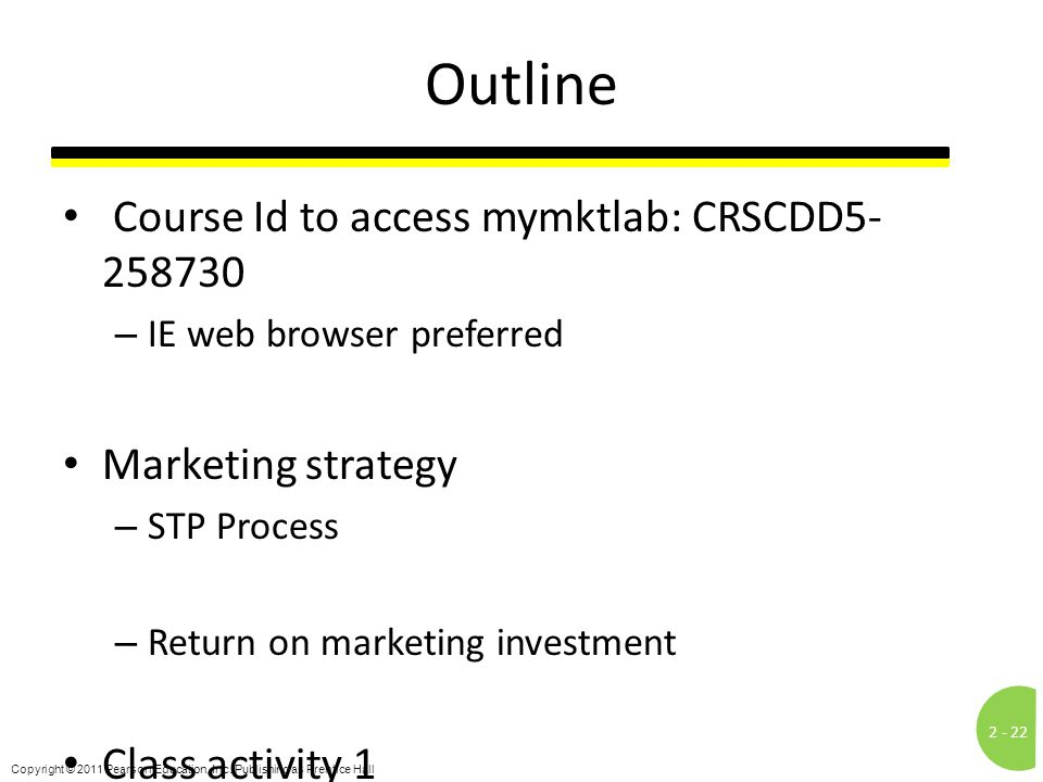 Outline Course Id to access mymktlab: CRSCDD5-258730
