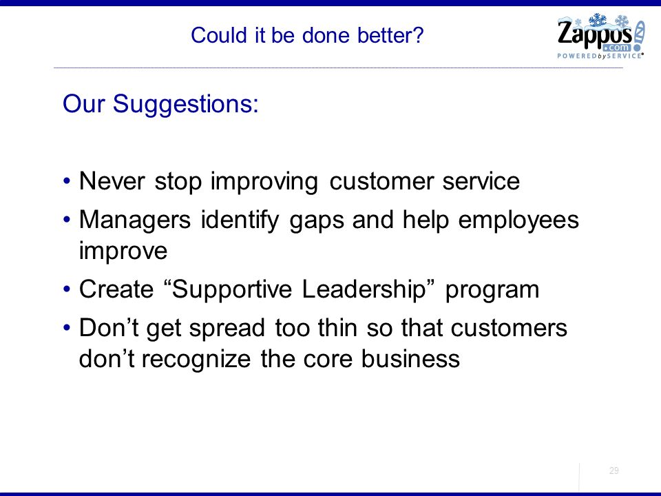 Never stop improving customer service