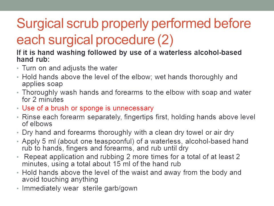 Surgical scrub properly performed before each surgical procedure (2)