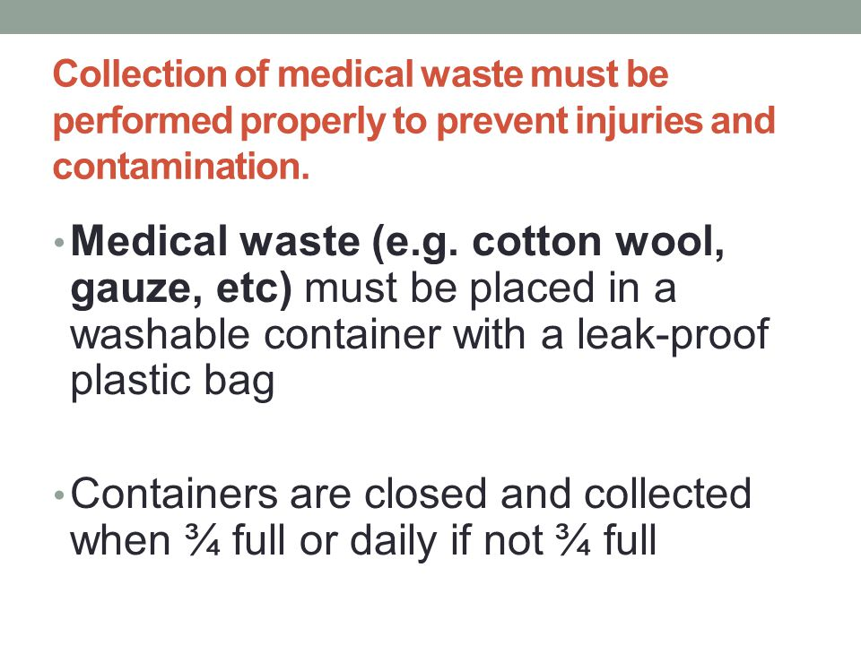 Containers are closed and collected when ¾ full or daily if not ¾ full