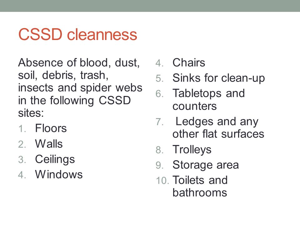 CSSD cleanness Absence of blood, dust, soil, debris, trash, insects and spider webs in the following CSSD sites: