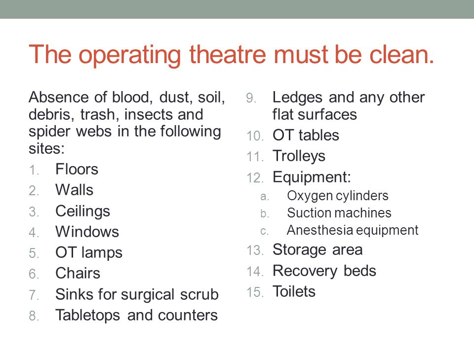 The operating theatre must be clean.