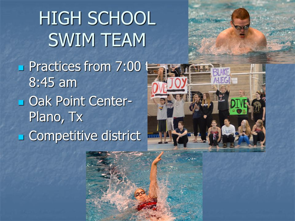 HIGH SCHOOL SWIM TEAM Practices from 7:00 to 8:45 am