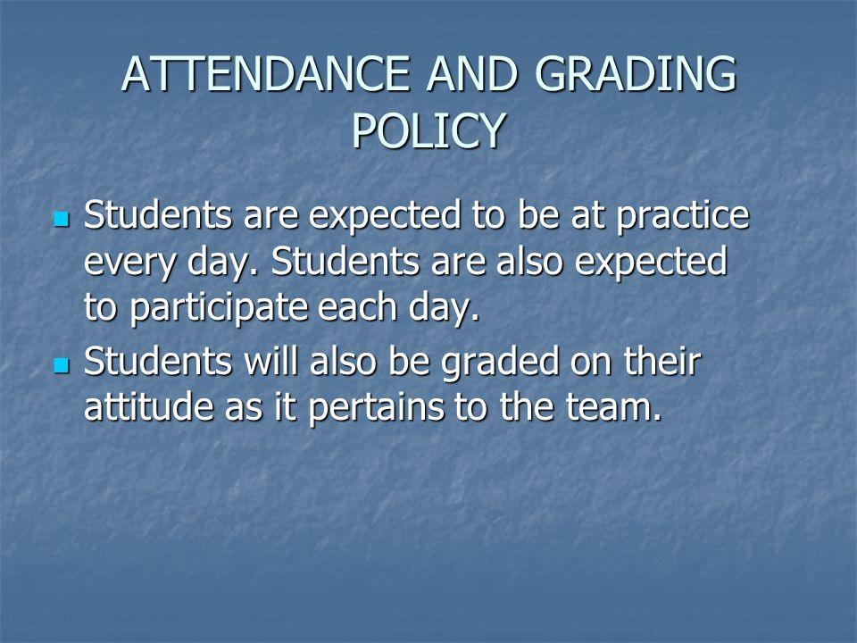ATTENDANCE AND GRADING POLICY