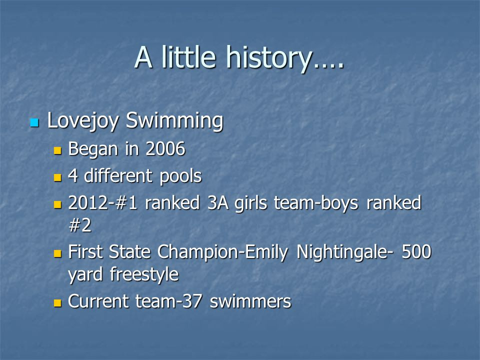 A little history…. Lovejoy Swimming Began in 2006 4 different pools