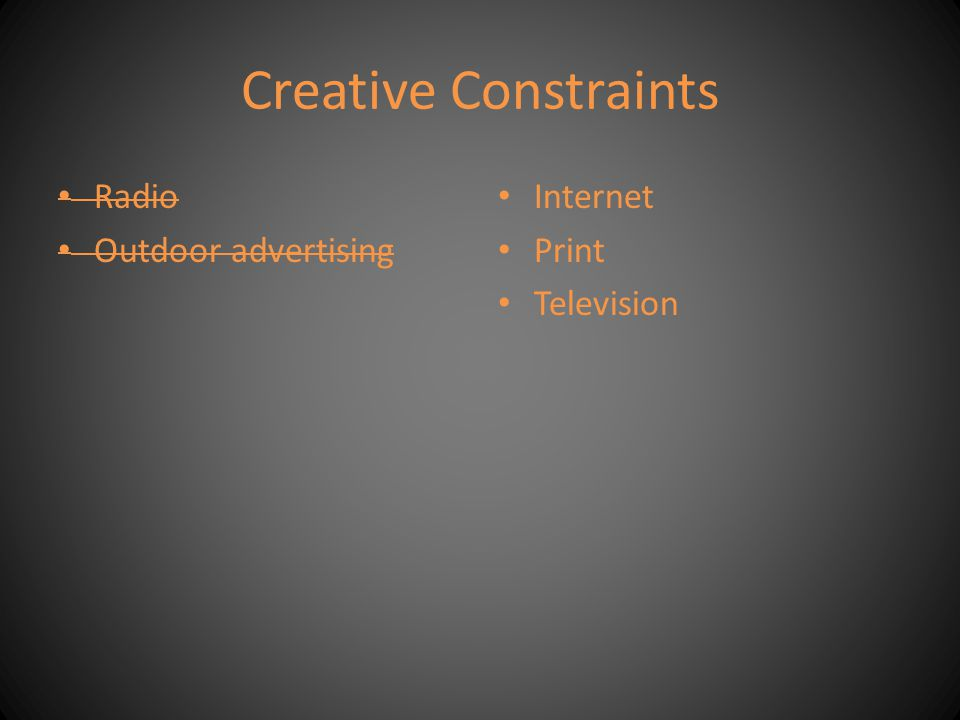 Creative Constraints Radio Outdoor advertising Internet Print