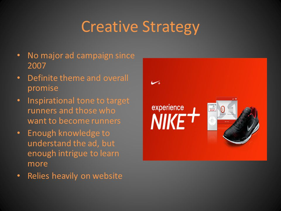 Creative Strategy No major ad campaign since 2007
