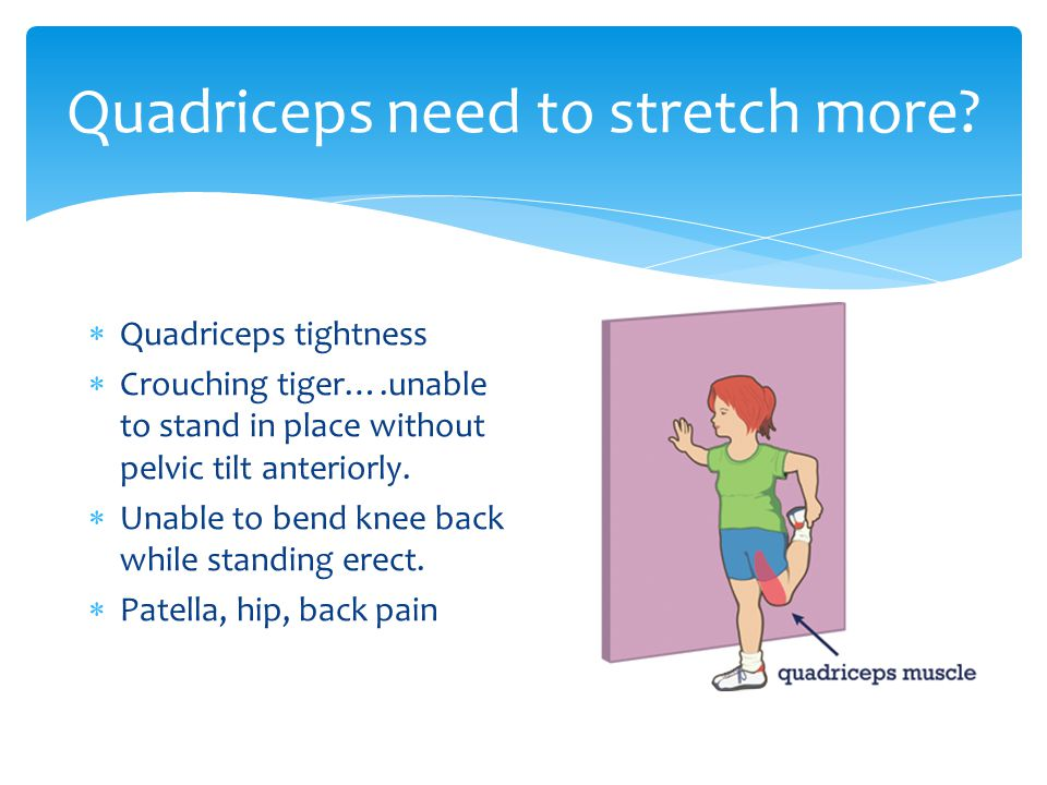 Quadriceps need to stretch more