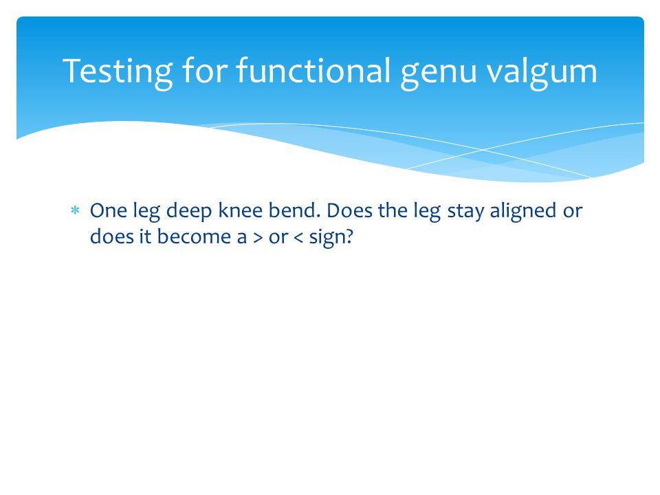 Testing for functional genu valgum
