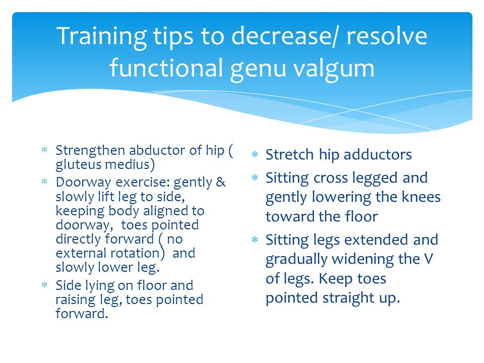 Training tips to decrease/ resolve functional genu valgum