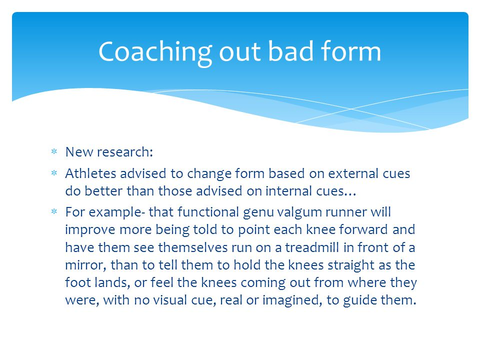 Coaching out bad form New research: