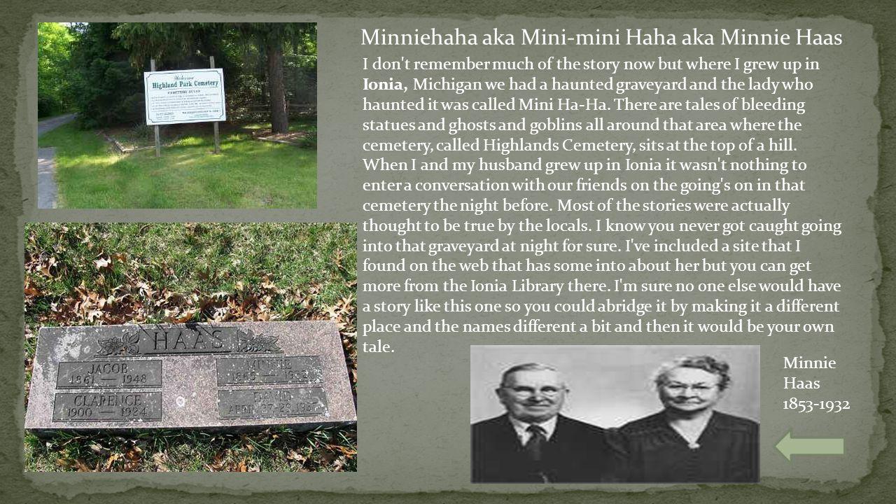Minniehaha aka Mini-mini Haha aka Minnie Haas