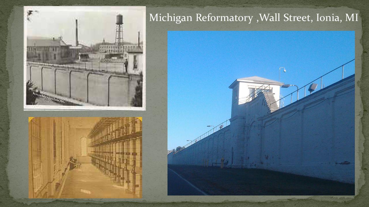 Michigan Reformatory ,Wall Street, Ionia, MI