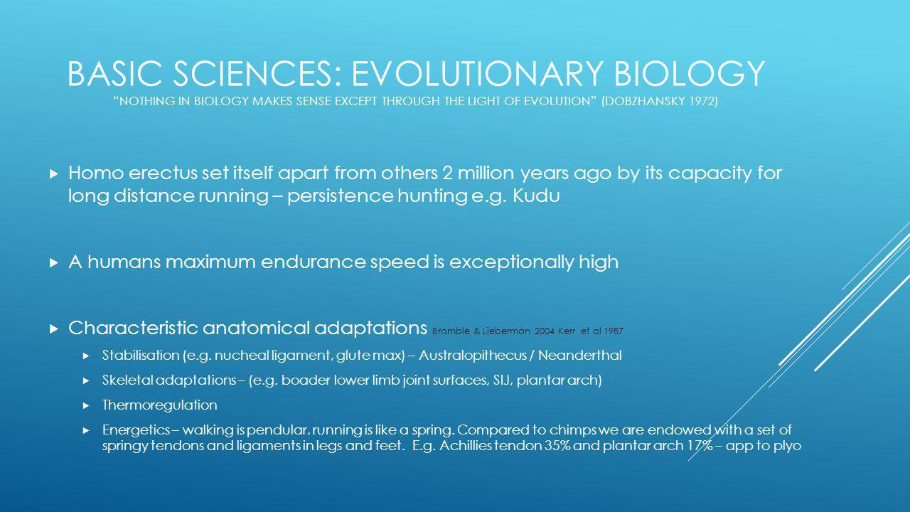 Basic sciences: Evolutionary biology nothing in biology makes sense except through the light of evolution (Dobzhansky 1972)