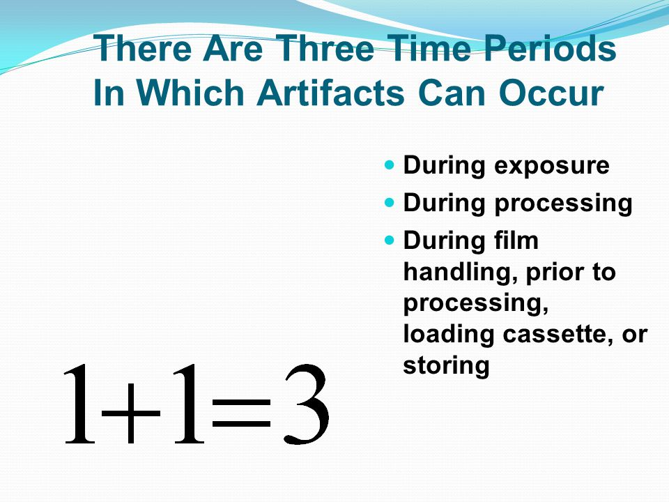 There Are Three Time Periods In Which Artifacts Can Occur
