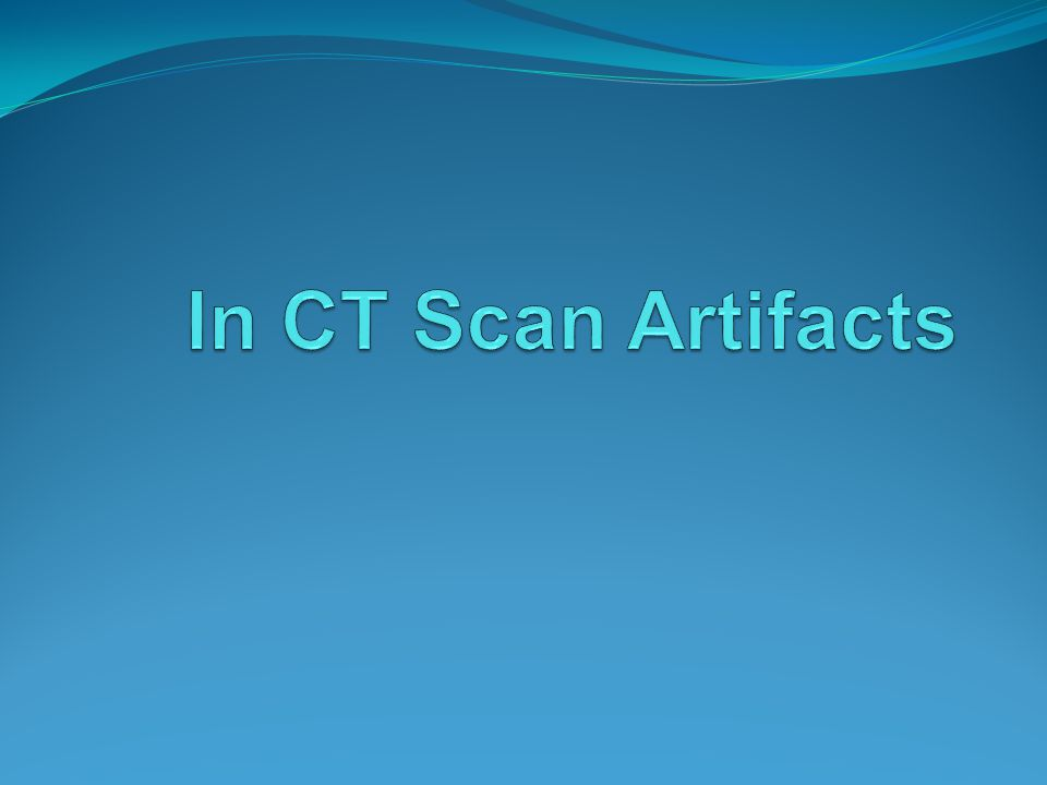 In CT Scan Artifacts