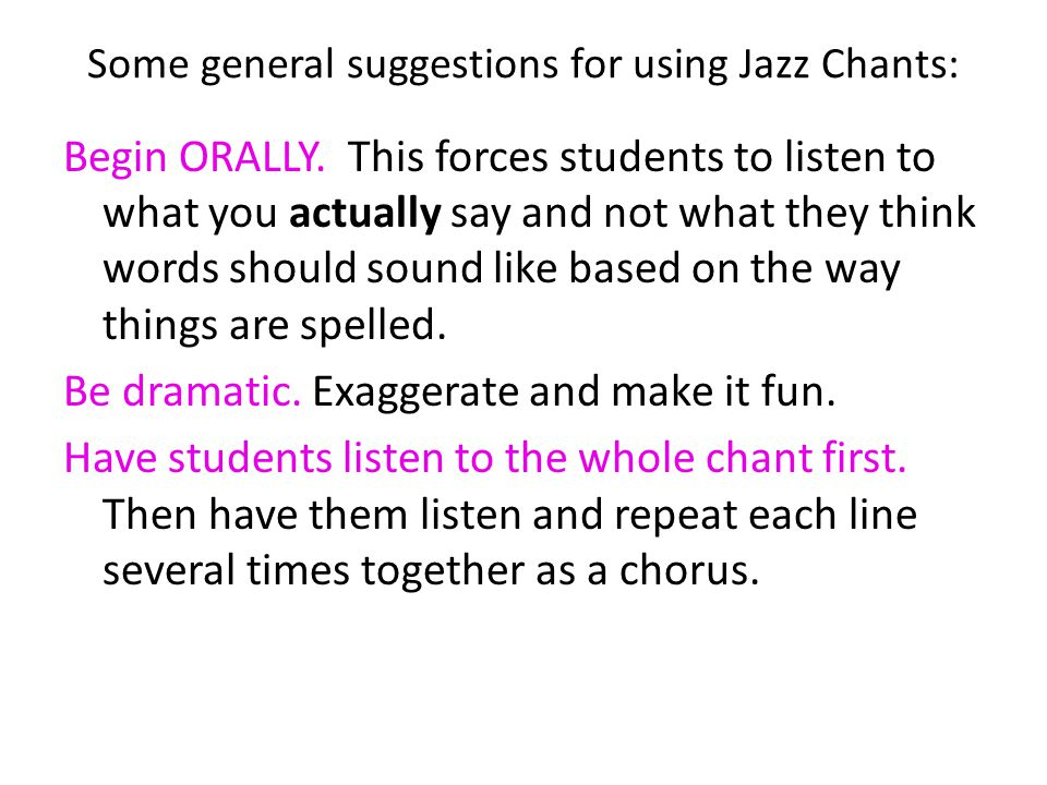 Some general suggestions for using Jazz Chants: