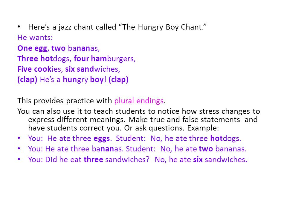 Here's a jazz chant called The Hungry Boy Chant.