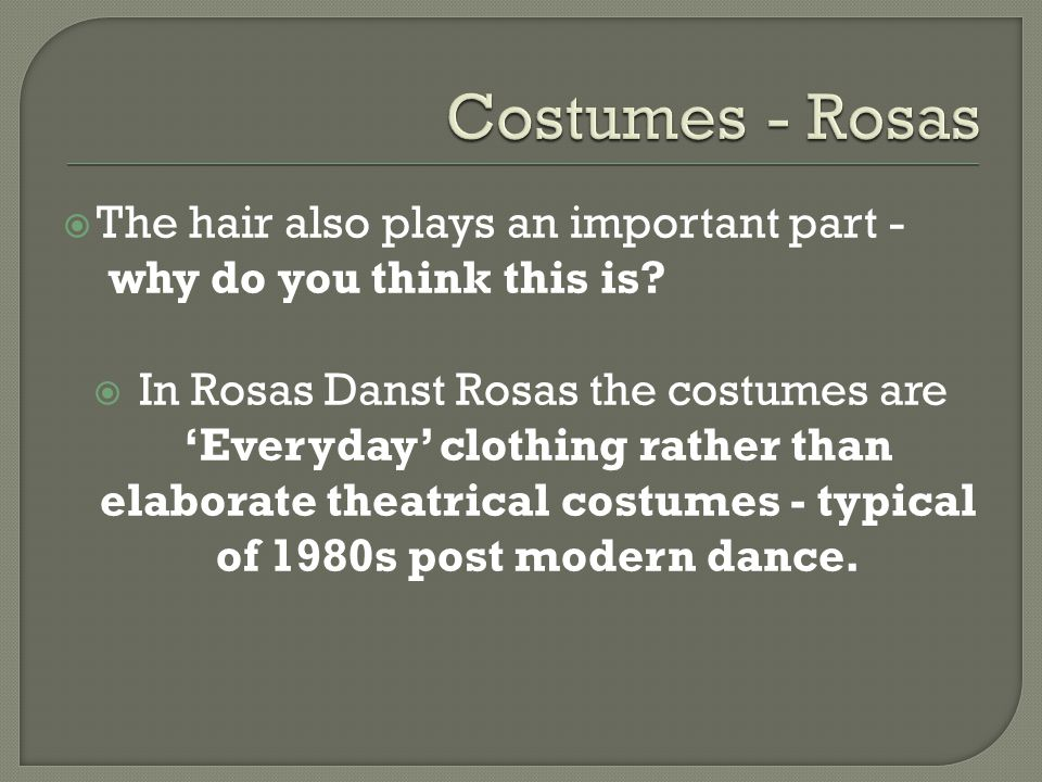 Costumes - Rosas The hair also plays an important part - why do you think this is