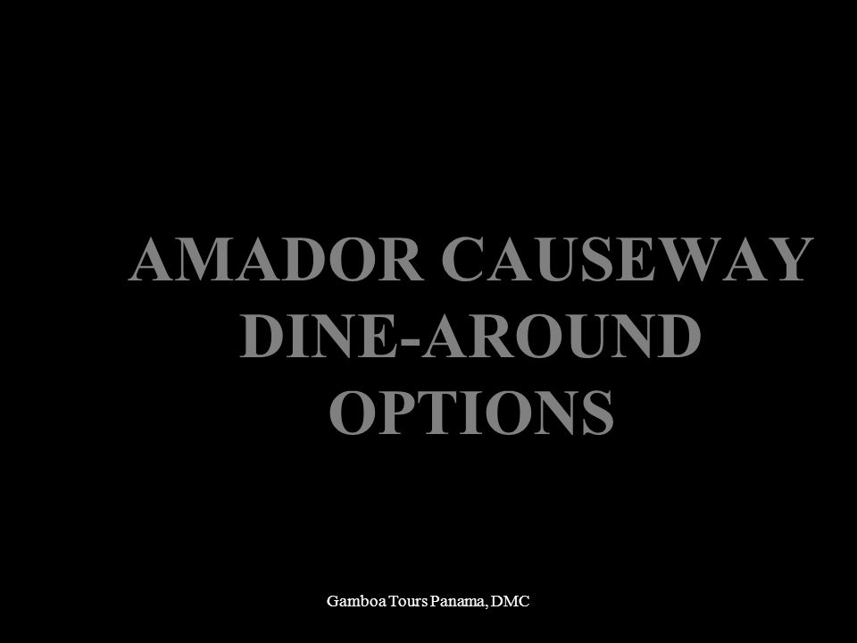 AMADOR CAUSEWAY DINE-AROUND OPTIONS