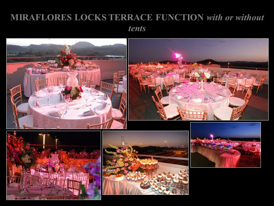 MIRAFLORES LOCKS TERRACE FUNCTION with or without tents