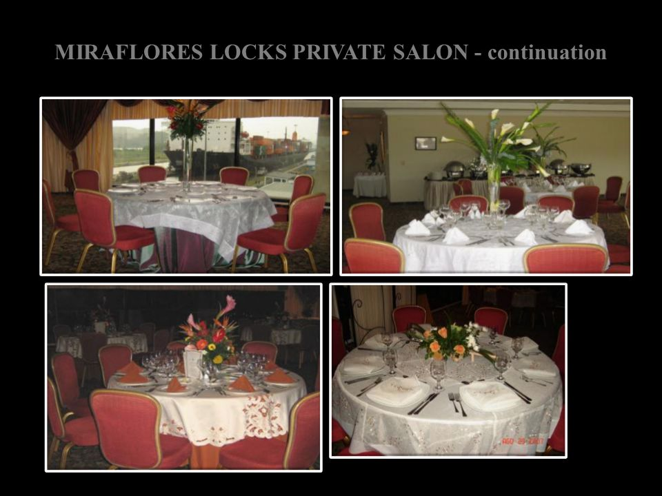 MIRAFLORES LOCKS PRIVATE SALON - continuation