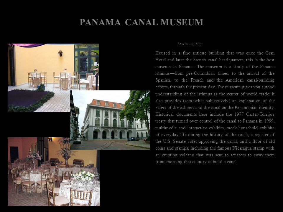 PANAMA CANAL MUSEUM Maximum: 500.