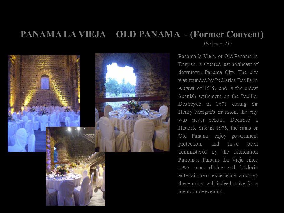 PANAMA LA VIEJA – OLD PANAMA - (Former Convent)