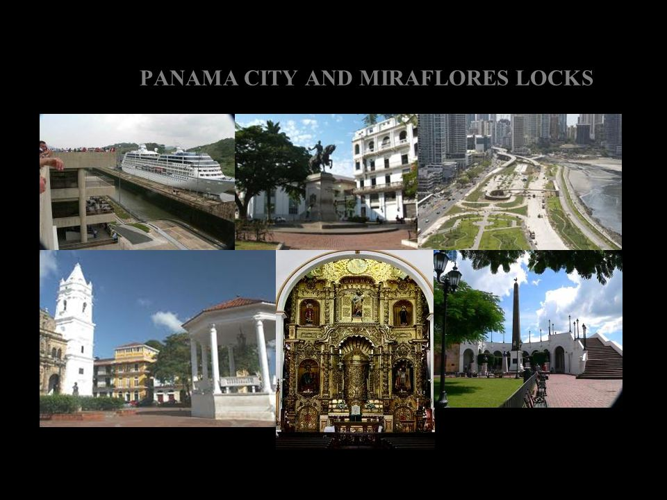 PANAMA CITY AND MIRAFLORES LOCKS
