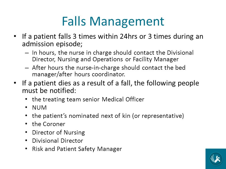 Falls Management If a patient falls 3 times within 24hrs or 3 times during an admission episode;
