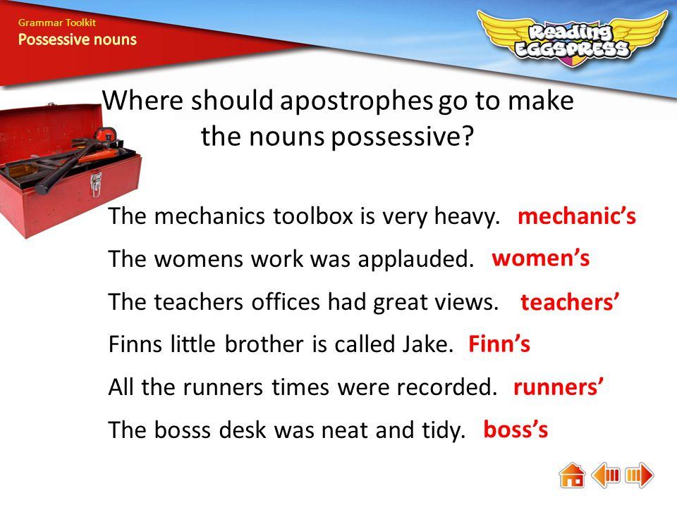 Where should apostrophes go to make the nouns possessive