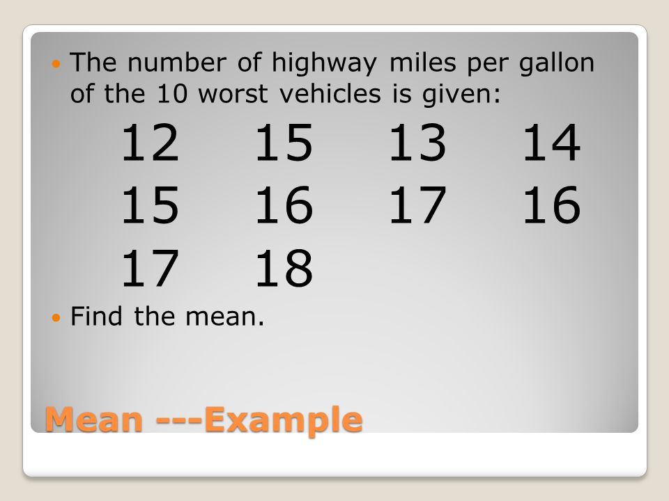The number of highway miles per gallon of the 10 worst vehicles is given: