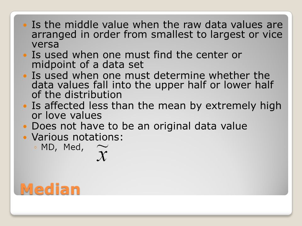 Is the middle value when the raw data values are arranged in order from smallest to largest or vice versa