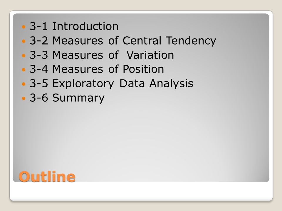 Outline 3-1 Introduction 3-2 Measures of Central Tendency
