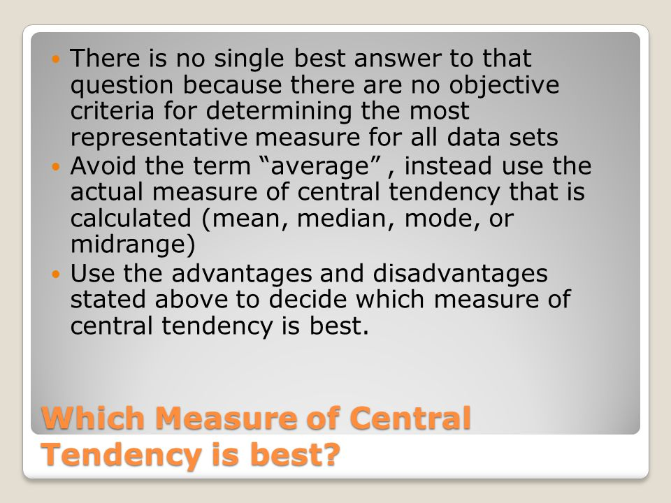 Which Measure of Central Tendency is best