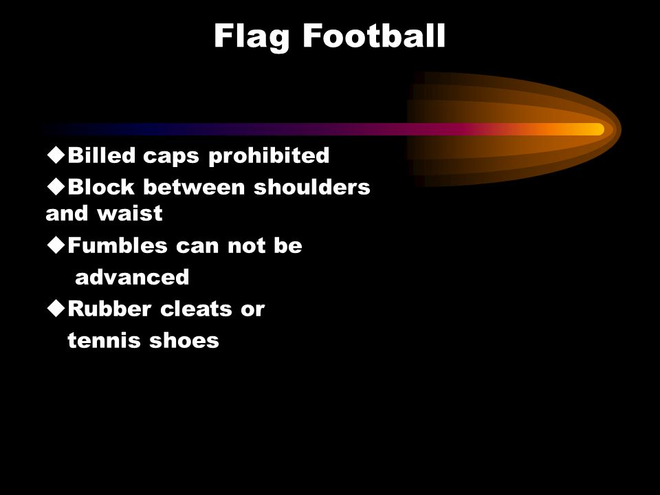 Flag Football Billed caps prohibited Block between shoulders and waist